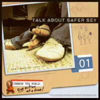 Talk about safer sex : change the world one action at a time [inscribed]
