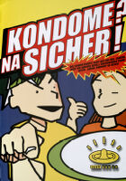 Kondome? Na sicher! [inscribed]