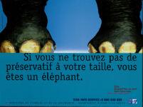 Si vous ne trouvez pas de préservatif a votre taille, vous êtes un éléphant [inscribed]