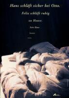 Hans schläft sicher bei Otto. Felix schläft ruhig zu Hause. Sein Hans benutzt Kondome