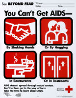 You can't get AIDS- by shaking hands, or by hugging, in restaurants, or in restrooms. [inscribed]