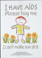 I have AIDS, please hug me