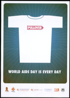 World AIDS day is every day [inscribed]