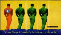 Voor 3 op 4 homo's is lekker ook safe!