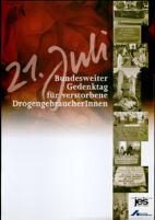 21. Juli. Bundesweiter Gedenktag für verstorbene DrogengebraucherInnen [inscribed]
