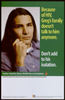 Because of HIV, Greg's family doesn't talk to him anymore.  Don't add to his isolation. [inscribed]