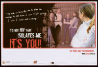 It's not HIV that isolate me, it's you! [inscribed]