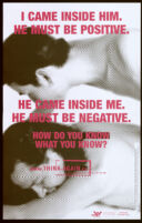I came inside him.  He must be positive.  He came inside me.  He must be negative. [inscribed]