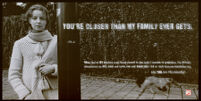 You're closer than my family ever gets. [inscribed]