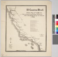 El Camino Real : outline map of California showing missions and principal settlements prior to secularization of the missions in 1834