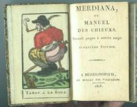 Merdiana, ou, Manuel des chieurs : recueil propre à certain usage