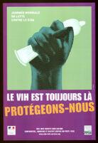 VIH est toujours là / Protégeons-nous [inscribed]