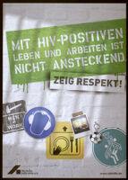 Mit HIV-Positiven Leben und Arbeiten ist nicht Ansteckend: show respect! [inscribed]