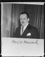 Roy W. Howard, Scripps-Howard newspapers editor and publisher [rephotographed]