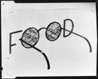 """Food"" in metal letters with food products in the ""O-O"" which forms a pair of eyeglasses, 1928-1939"